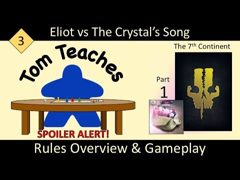 Tom Teaches The 7th Continent: The Crystal's Song (Rules Overview & Gameplay Part 1)