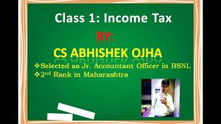 Income Tax ! Class 1! Basic Concepts ! Income Tax Rates AYs 2018-19 ! UGC NET COMMERCE JULY 2018