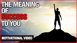 The Meaning Of Success To You - Motivational Video