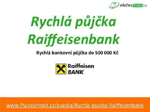 Rychlá půjčka Raiffeisenbank.