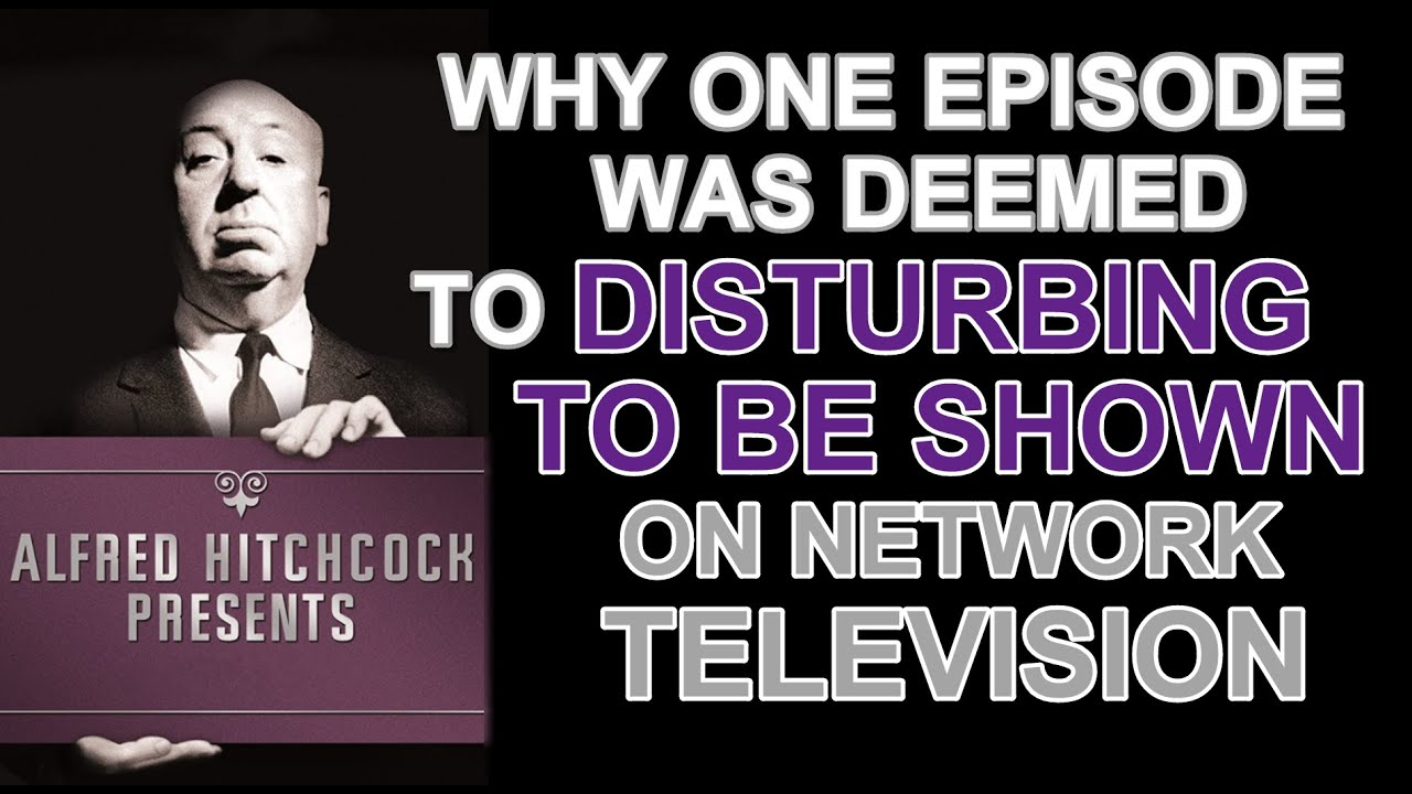 Download Why one episode of ALFRED HITCHCOCK PRESENTS was deemed TO DISTURBING TO BE SHOWN on NETWORK TV!