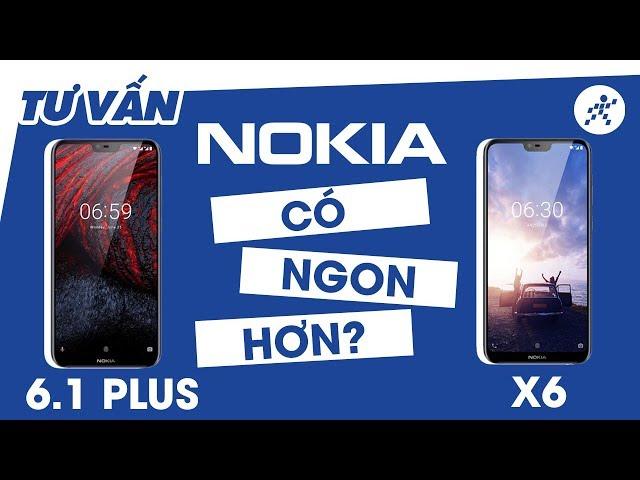 Đố bạn: Nokia 6.1 Plus và Nokia X6 khác nhau chỗ nào?