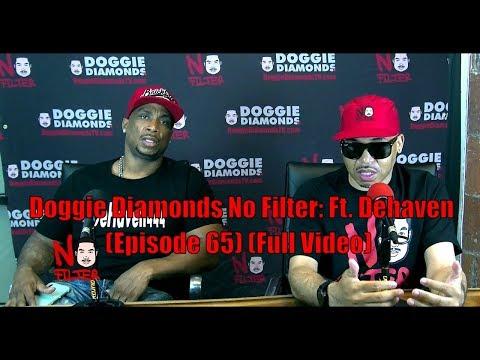 Doggie Diamonds No Filter: Ft. Dehaven (Episode 65) (Full Video)