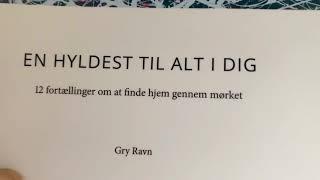 En hyldest til alt i dig - af Gry Ravn