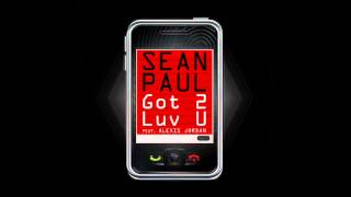 Download Sean Paul feat. Alexis Jordan - Got 2 Love You MP3 song and Music Video
