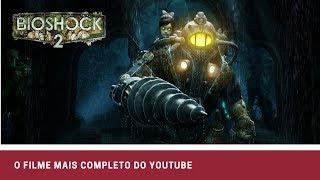 Bioshock 2  - O FILME MAIS COMPLETO DO YOUTUBE 