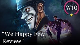 We Happy Few Review [PS4, Xbox One, & PC]