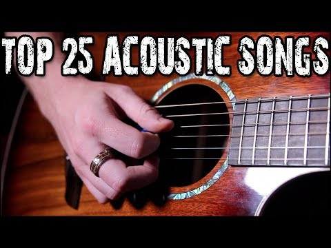 Top 25 ACOUSTIC songs  Through The Years