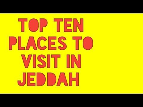 Top ten places to Visit in Jeddah - المراكز العشرة الأولى لزيارة في جدة