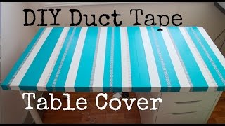 Diy Duct Tape Table Cover: Recycle Your Old Table Top!