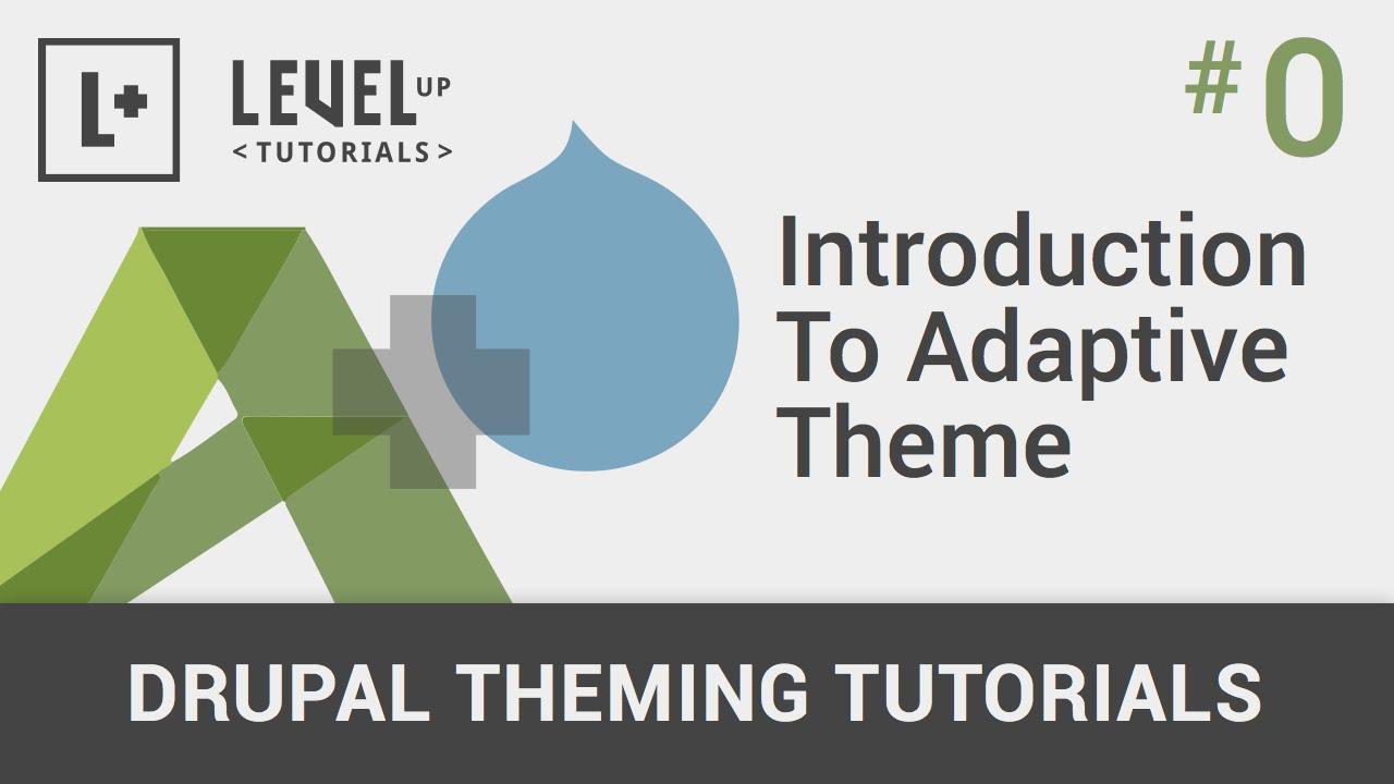 drupal adaptive themes tutorial