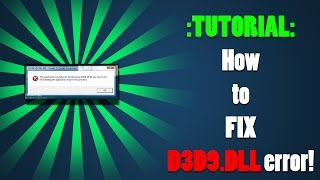 How To Fix D3D9.DLL error On Any Games!