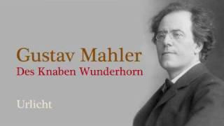 Mahler Des Knaben Wunderhorn Urlicht