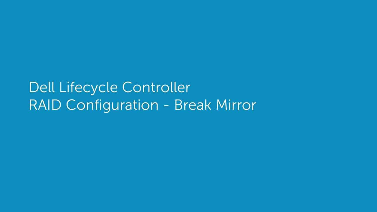 Dell Lifecycle Controller - RAID Configuration - Break Mirror