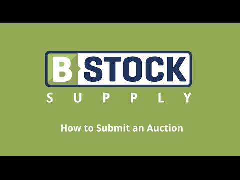B-Stock: How to Submit an Online B2B Liquidation Auction Listing