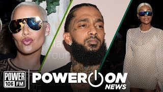 Nipsey Hussle Passes Away at 33, Amber Rose Expects Child #2 + Shannade Clermont Sentenced To Prison
