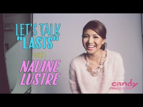 Let's Talk Lasts with Nadine Lustre
