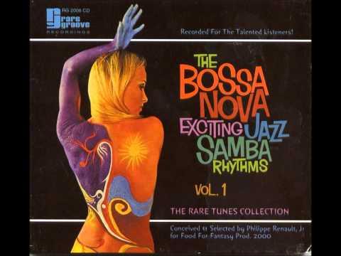 The Bossa Nova Exciting Jazz Samba Rhythms Vol.1