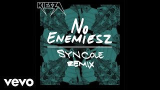 Kiesza No Enemiesz Syn Cole Remix / Audio