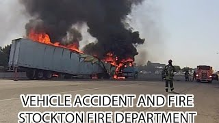 Stockton Fire Department Semi-Trailer Truck Vehicle Accident & Fire