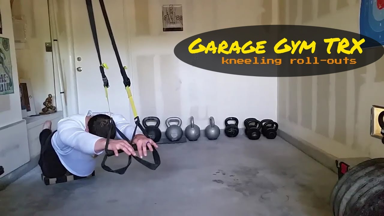 My garage gym trx kneeling roll outs youtube