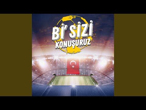 Bi' Sizi Konuşuruz (Türk Milli Takım Marşı)