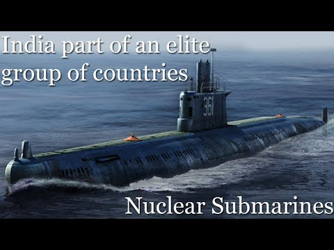 India part of an elite group of countries that have nuclear submarines