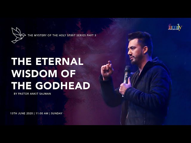 The Eternal Wisdom of the Godhead (Holy Spirit Part 3) | Ps Ankit Sajwan | Folj Church