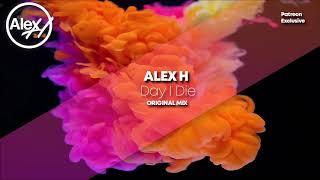 Baixar Alex H - Day I Die (Original Mix)