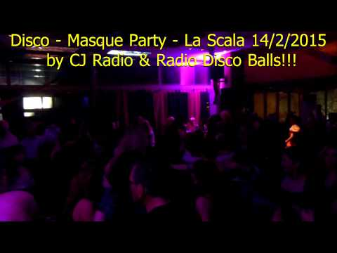 Disco / Masque Party   La Scala 15/2/2015 by CJ Radio & Radio Disco Balls!!!