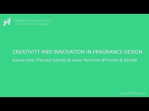 Creativity and Innovation in Fragrance Design   Gaurav Saini, Procter & Gamble   GIFAsia