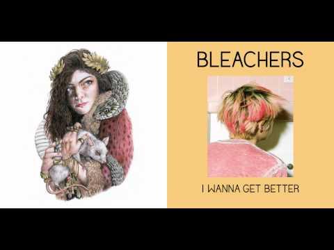 Lorde vs. Bleachers - The Love Club / I Wanna Get Better (Mashup)