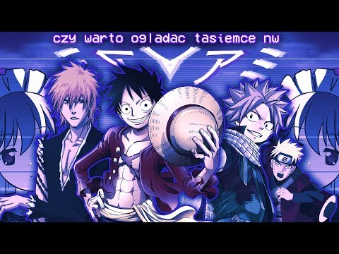 czy warto oglądać tasiemce anime; naruto, one piece, bleach, fairy tail etc