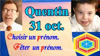 Choisir et fêter un prénom garçon, caractère : Quentin 31 octobre