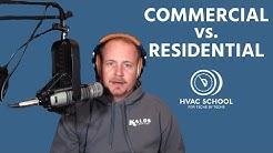 Commercial VS. Residential HVAC/R