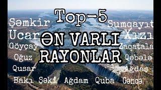 Azərbaycanın 5 ƏN VARLI Rayon və Şəhəri   2018 siyahısı