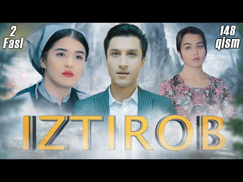Iztirob (O'zbek Serial) I Изтироб (Ўзбек сериал) 148 - Qism 2-Fasl