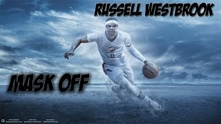 "Russell Westbrook NBA Mix - "" Mask Off """