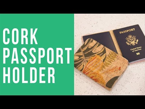 How To Make A Cork Passport Holder