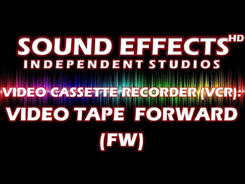 SFX - SOUND EFFECT: VIDEO CASSETTE RECORDER (VCR): VIDEO TAPE  FORWARD (FW)