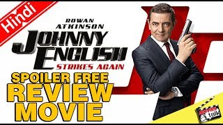 JOHNNY ENGLISH STRIKES AGAIN : Movie Review [Explained In Hindi]