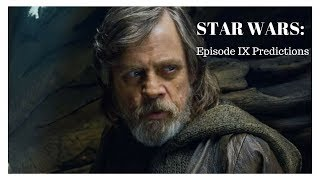 Star Wars: Episode IX Predictions (SPOILERS)