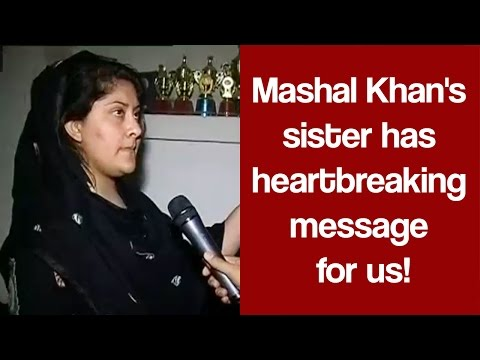Mashal Khan's sister has heartbreaking message for us