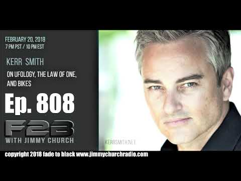Ep. 808 FADE to BLACK Jimmy Church w Kerr Smith : Hollywood, UFOs and Awake : LIVE