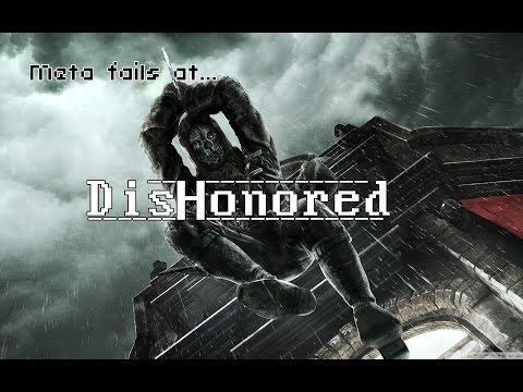 Meta fails at Dishonored Part 2 Story is a time waster...