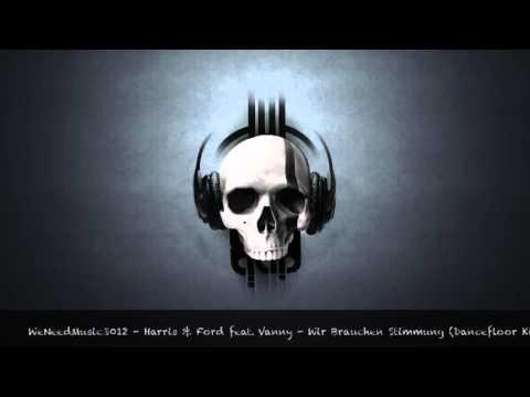 Harris & Ford feat. Vanny - Wir Brauchen Stimmung (Dancefloor Kingz Bootleg Mix)