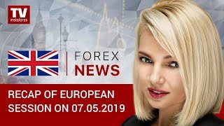 InstaForex tv news: 07.05.2019: EUR firms, GBP awaits Brexit news (EUR, USD, GBP, GOLD)