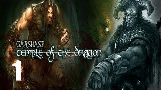 Garshasp: Temple of the Dragon - Прохождение Часть 1 (PC)