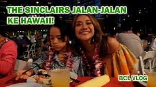 [BCL VLOG] The Sinclairs Jalan-Jalan Ke Hawaii!!!