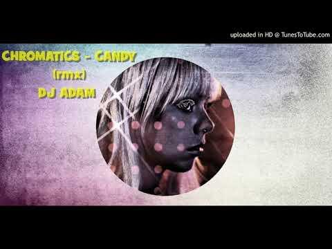 Chromatics - Candy (Rmx) Dj Adam mp3